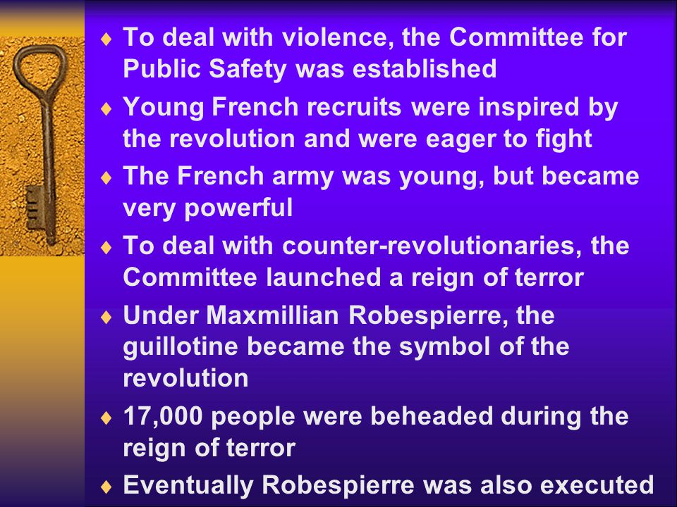  To deal with violence, the Committee for Public Safety was established  Young French recruits were inspired by the revolution and were eager to fig