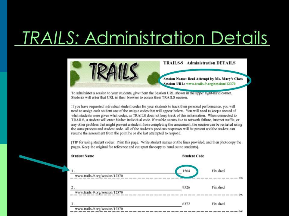 TRAILS: Administration Details