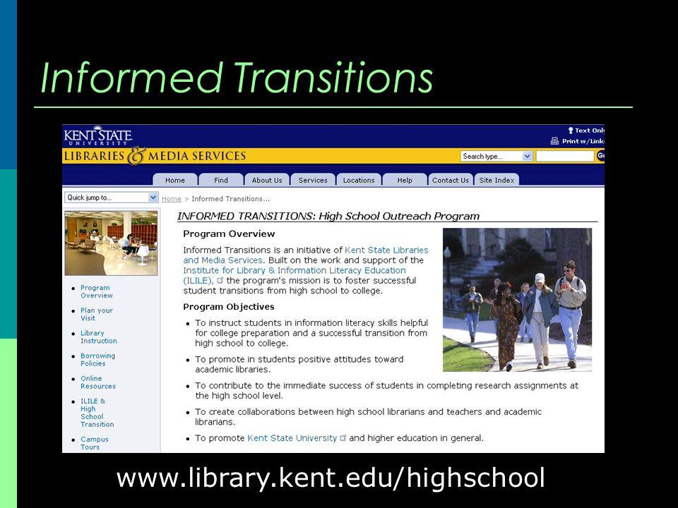 Informed Transitions www.library.kent.edu/highschool