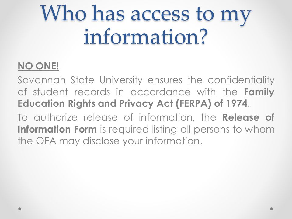 Who has access to my information. NO ONE.