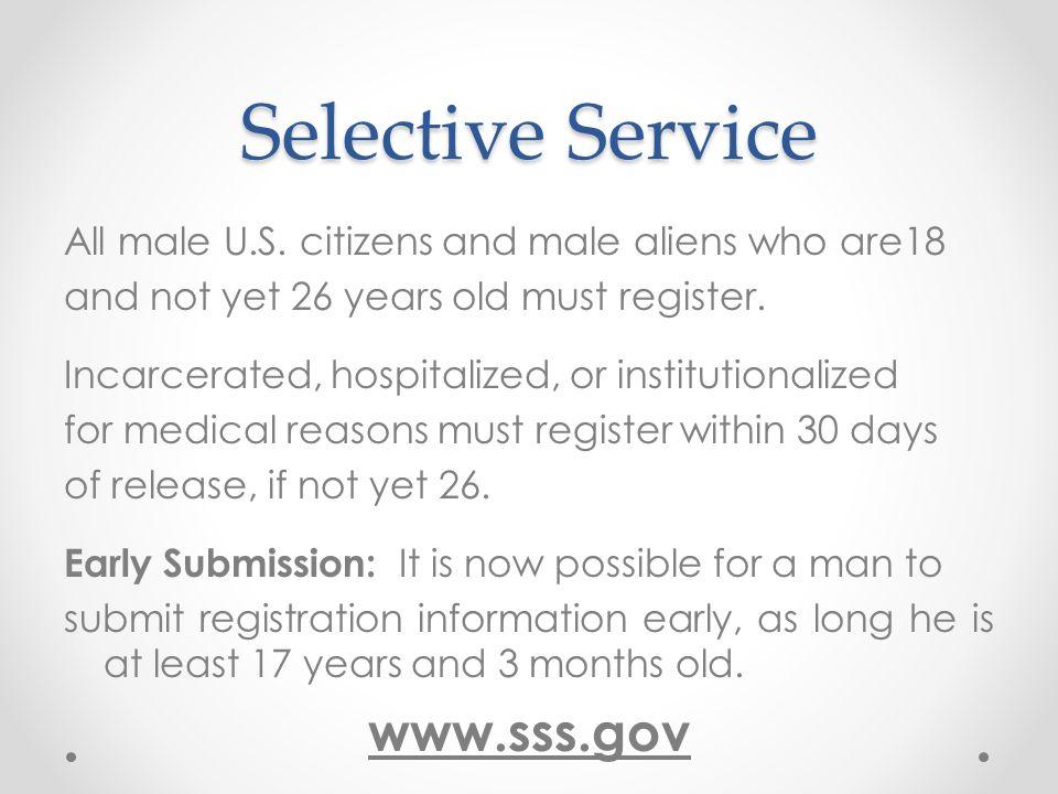 Selective Service All male U.S.