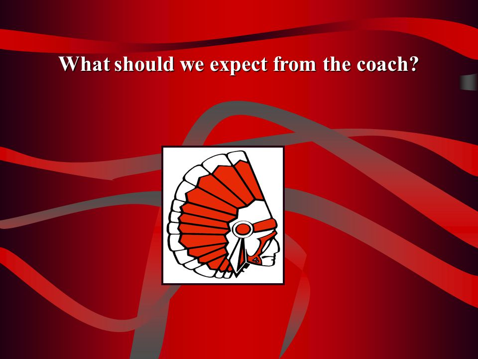 What should we expect from the coach