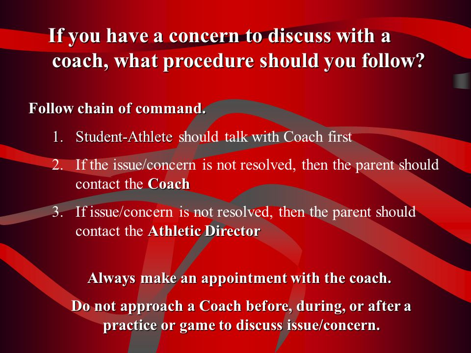 If you have a concern to discuss with a coach, what procedure should you follow.