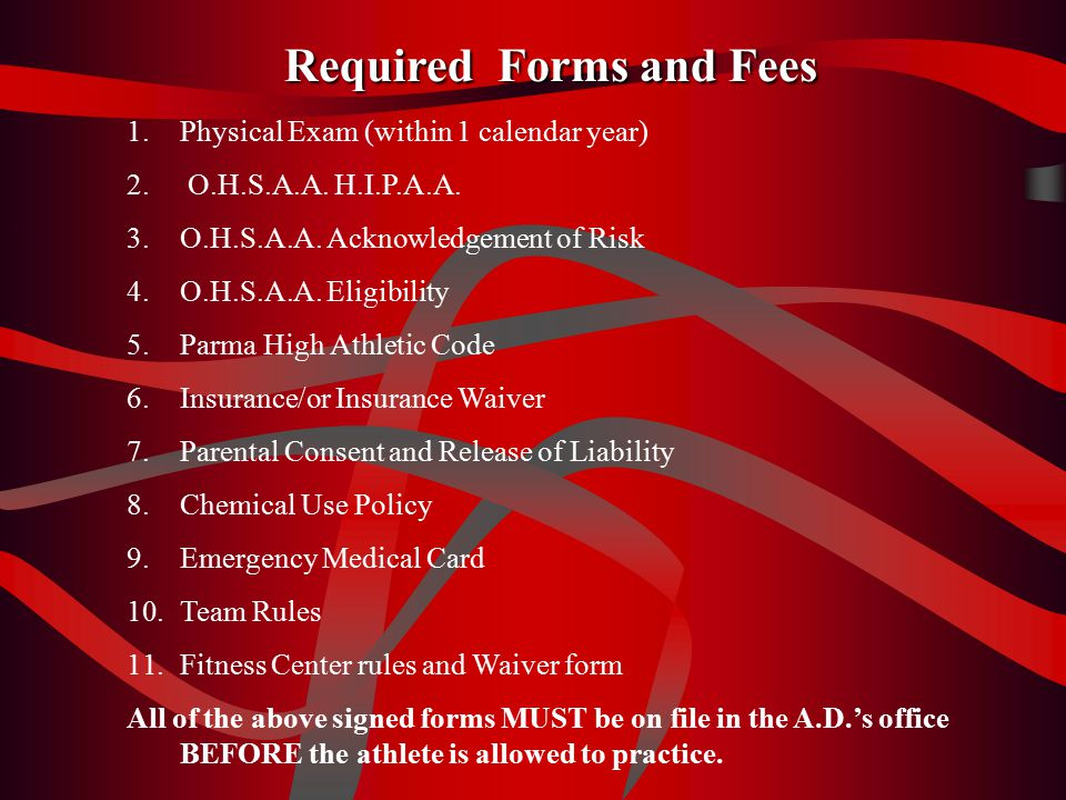 Required Forms and Fees 1.Physical Exam (within 1 calendar year) 2.