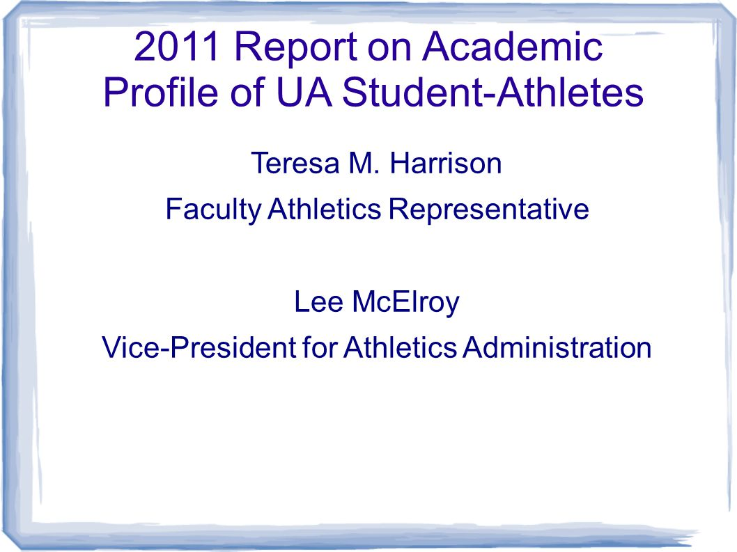 2010 Incoming Student-Athletes (UA Trad Admits: 90.5 GPA; 1159 SAT/ACT) Fall 2010 Athletic Admits153 (131Fr/22Tr) Deposits Ave.