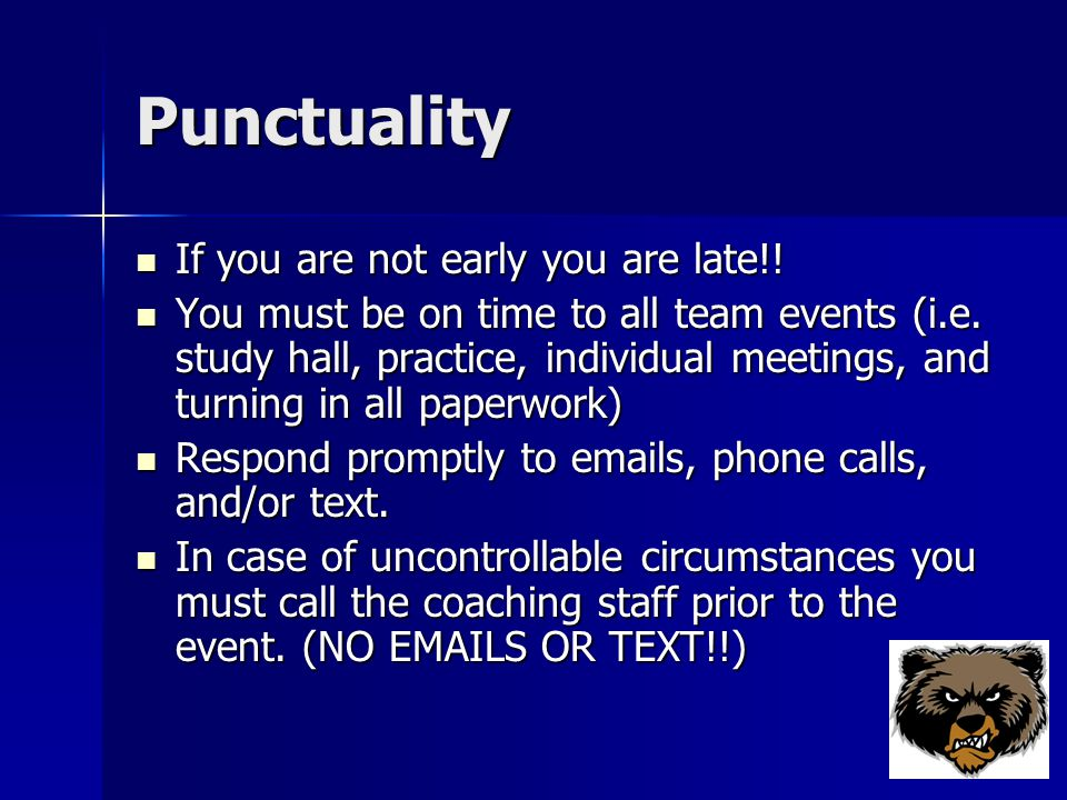 Punctuality If you are not early you are late!. If you are not early you are late!.