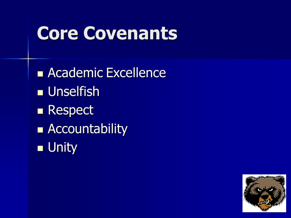 Core Covenants Academic Excellence Academic Excellence Unselfish Unselfish Respect Respect Accountability Accountability Unity Unity