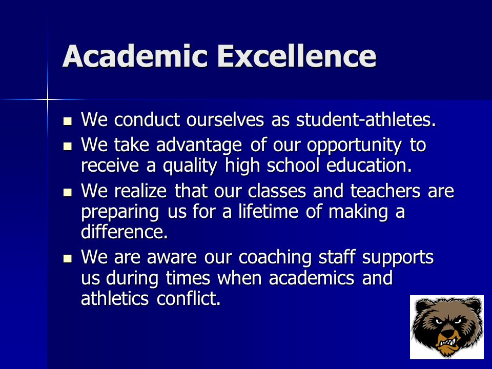 Academic Excellence We conduct ourselves as student-athletes.
