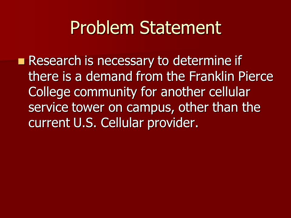 Research Objectives 1.Identify what cellular service provider is the most popular on campus.