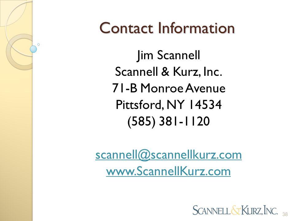 Contact Information Jim Scannell Scannell & Kurz, Inc. 71-B Monroe Avenue Pittsford, NY 14534 (585) 381-1120 scannell@scannellkurz.com www.ScannellKur