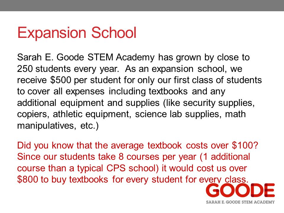 Expansion School Sarah E. Goode STEM Academy has grown by close to 250 students every year.