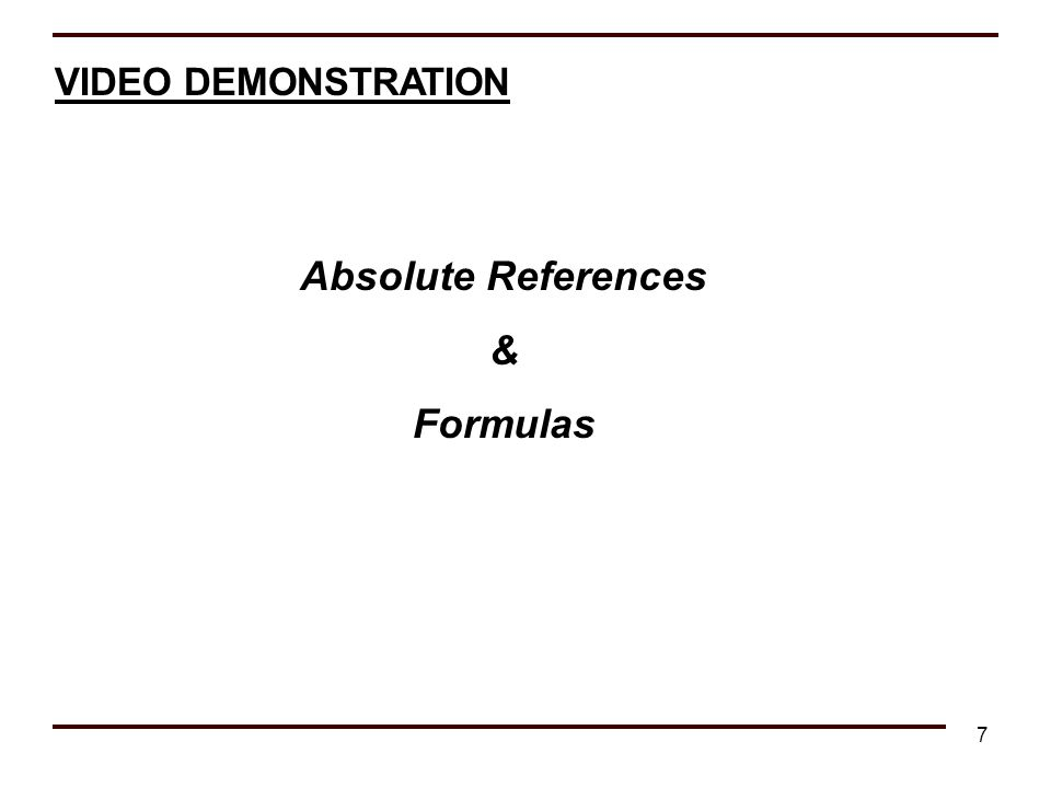 7 VIDEO DEMONSTRATION Absolute References & Formulas