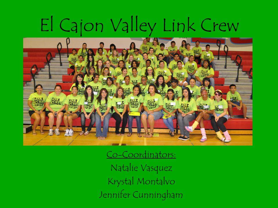 El Cajon Valley Link Crew Co-Coordinators: Natalie Vasquez Krystal Montalvo Jennifer Cunningham