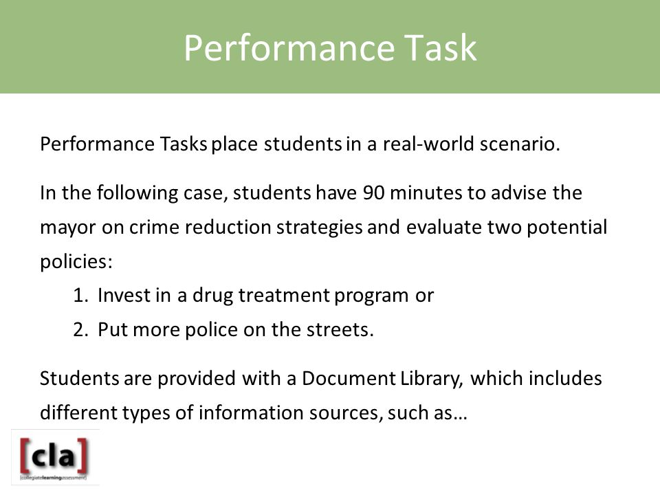 Performance Task Performance Tasks place students in a real-world scenario.
