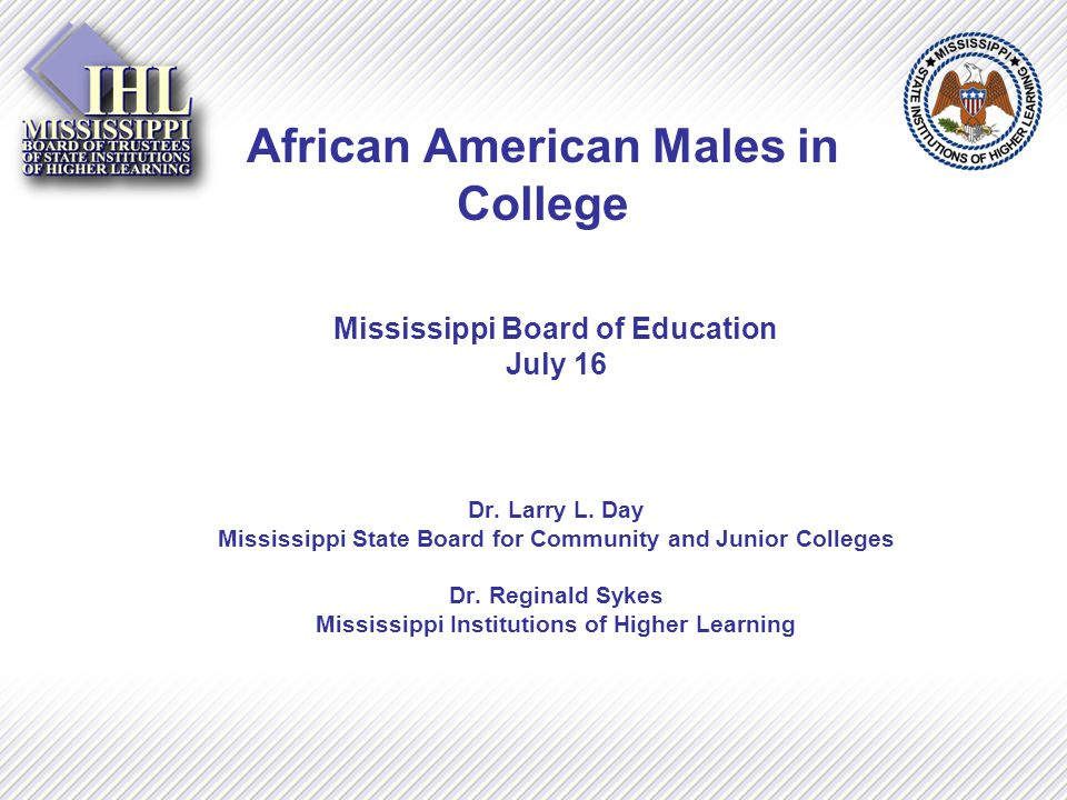 African American Males in College Mississippi Board of Education July 16 Dr.