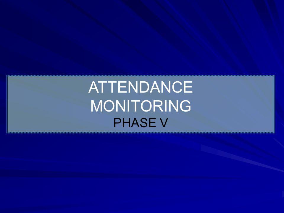 ATTENDANCE MONITORING PHASE V