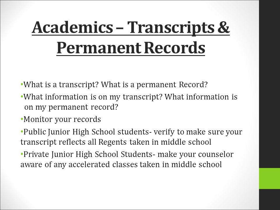 Academics – Transcripts & Permanent Records What is a transcript.
