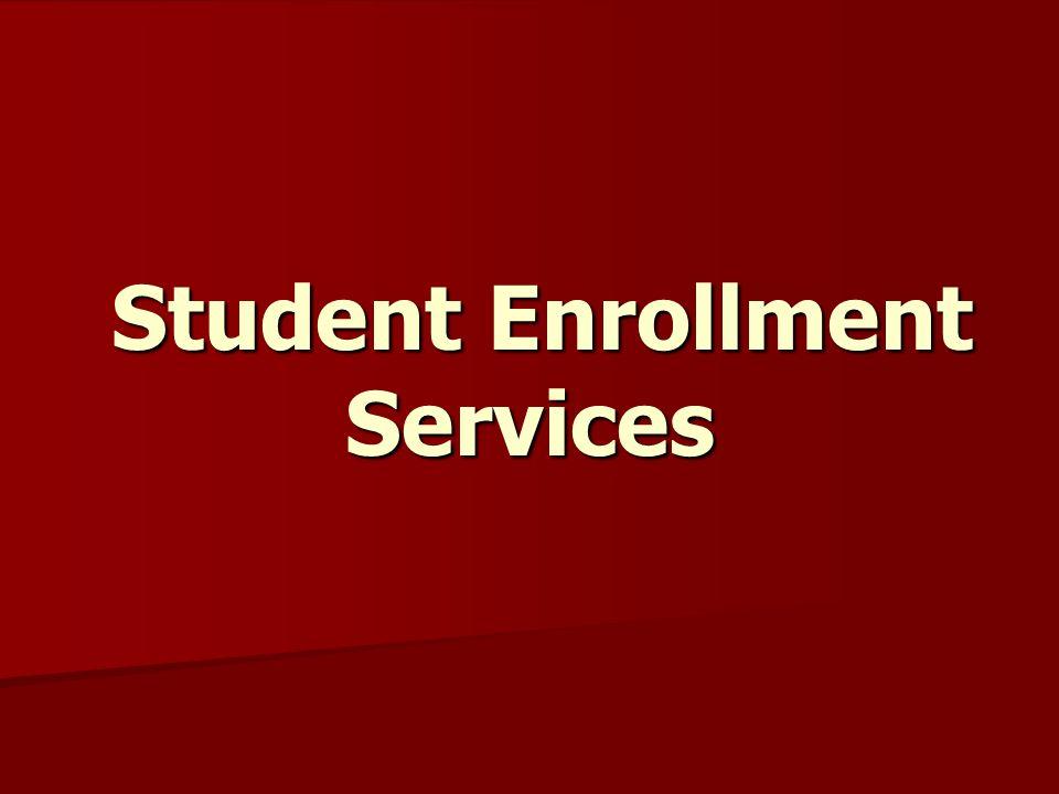 Student Enrollment Services Student Enrollment Services