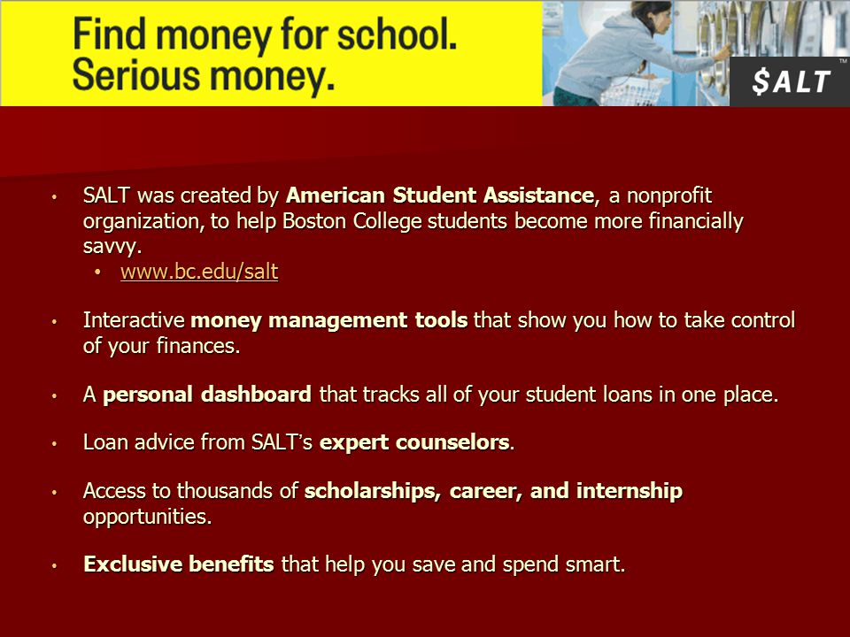 SALT was created by American Student Assistance, a nonprofit organization, to help Boston College students become more financially savvy.