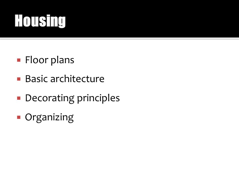  Floor plans  Basic architecture  Decorating principles  Organizing
