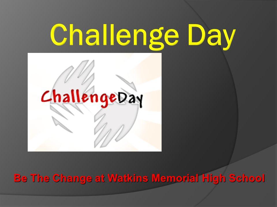 Be The Change at Watkins Memorial High School