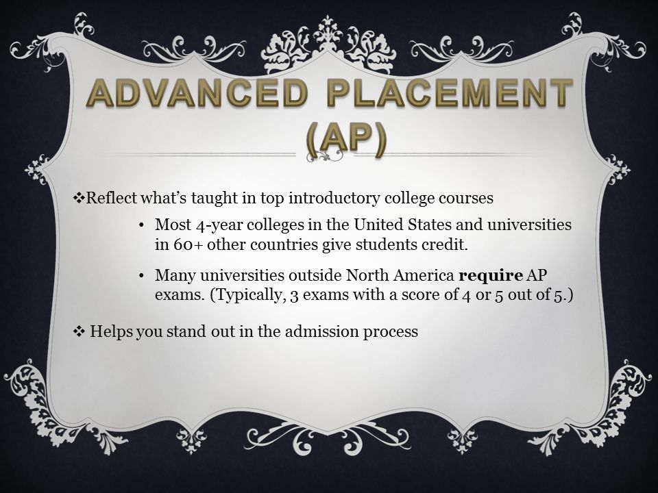 ❖ Reflect what's taught in top introductory college courses Most 4-year colleges in the United States and universities in 60+ other countries give stu