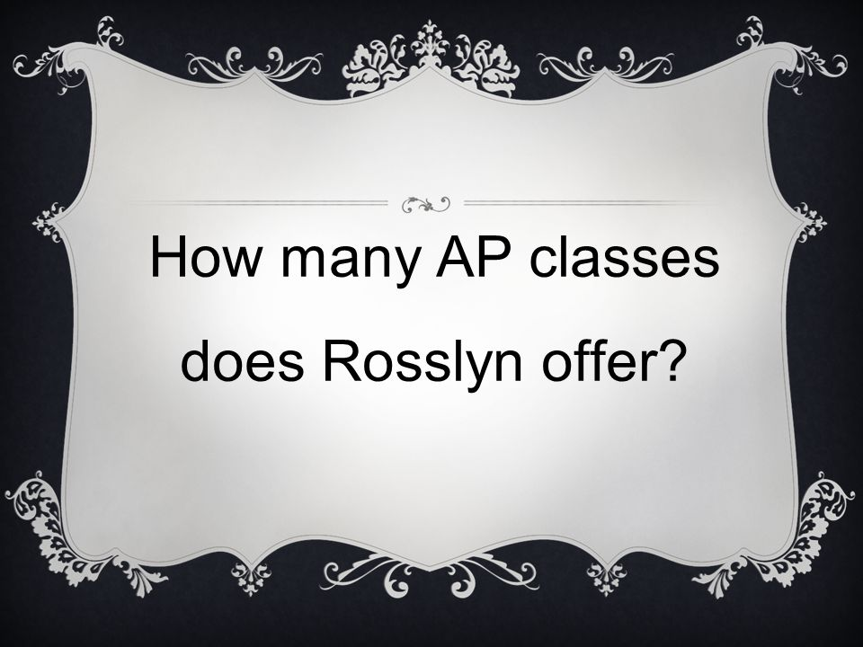 How many AP classes does Rosslyn offer?