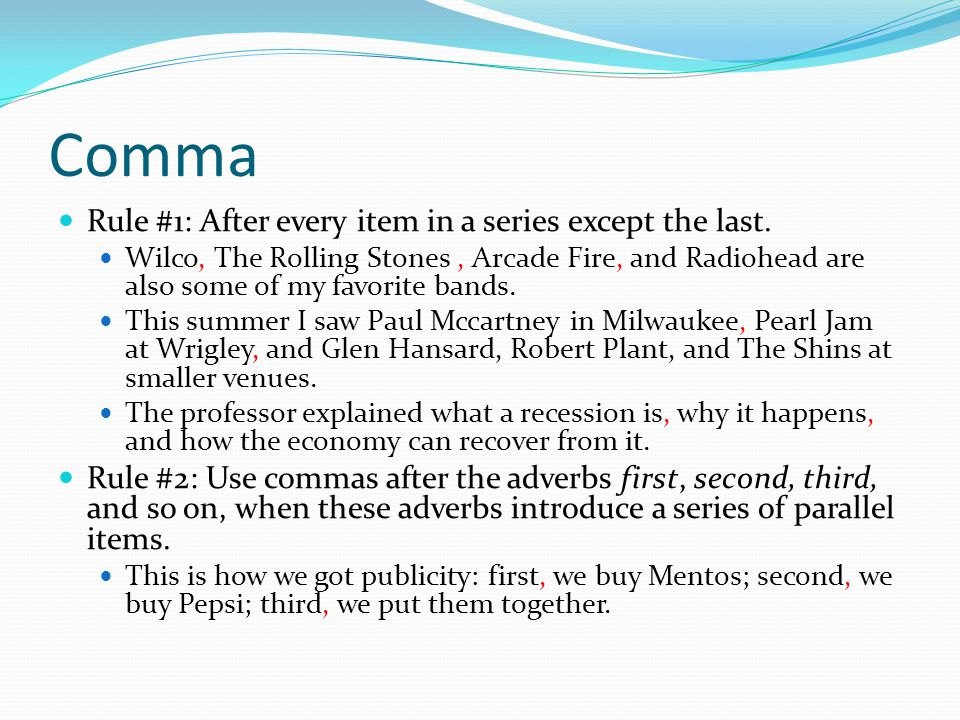 Comma Rule #1: After every item in a series except the last.
