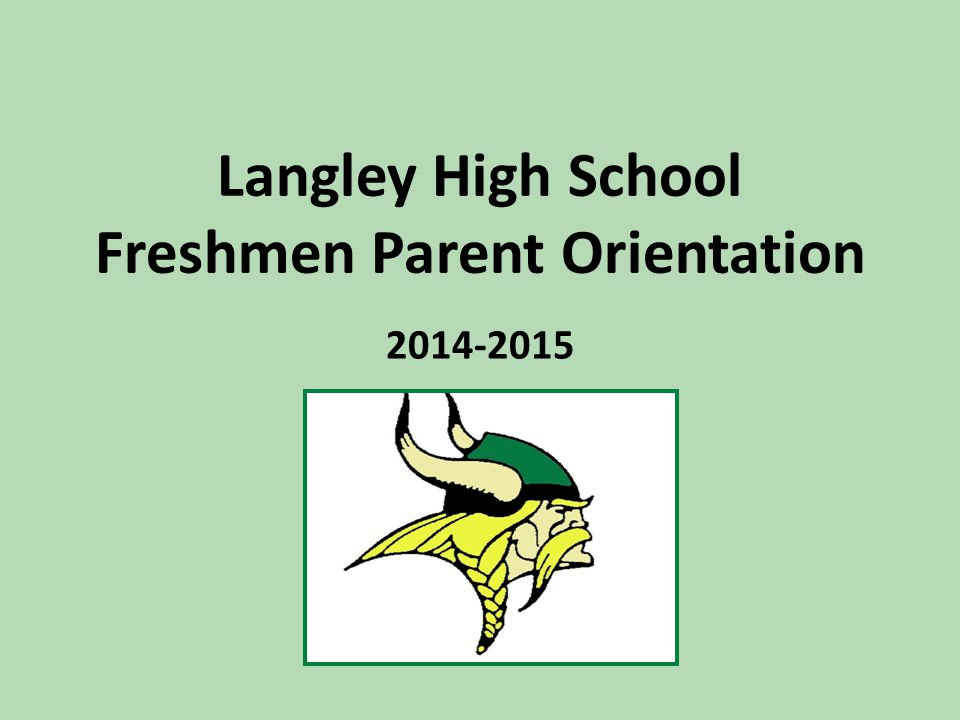Langley High School Freshmen Parent Orientation 2014-2015