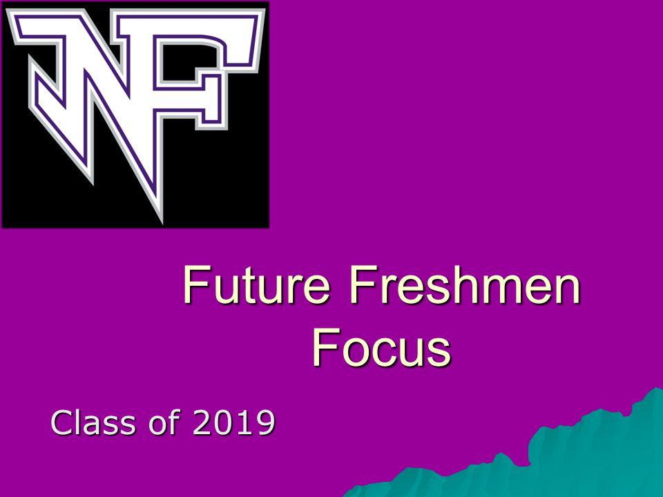 Future Freshmen Focus Class of 2019