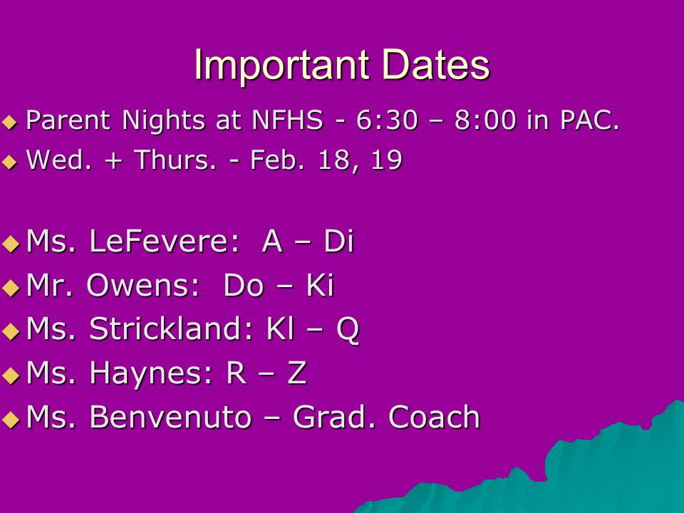 Important Dates  Parent Nights at NFHS - 6:30 – 8:00 in PAC.