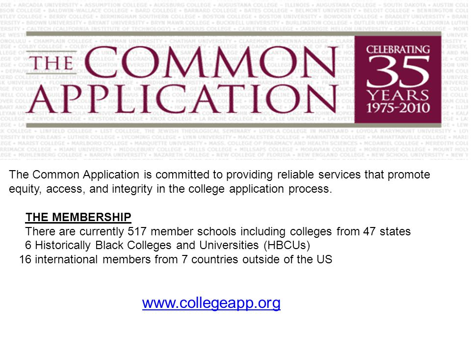 The Common Application is committed to providing reliable services that promote equity, access, and integrity in the college application process.