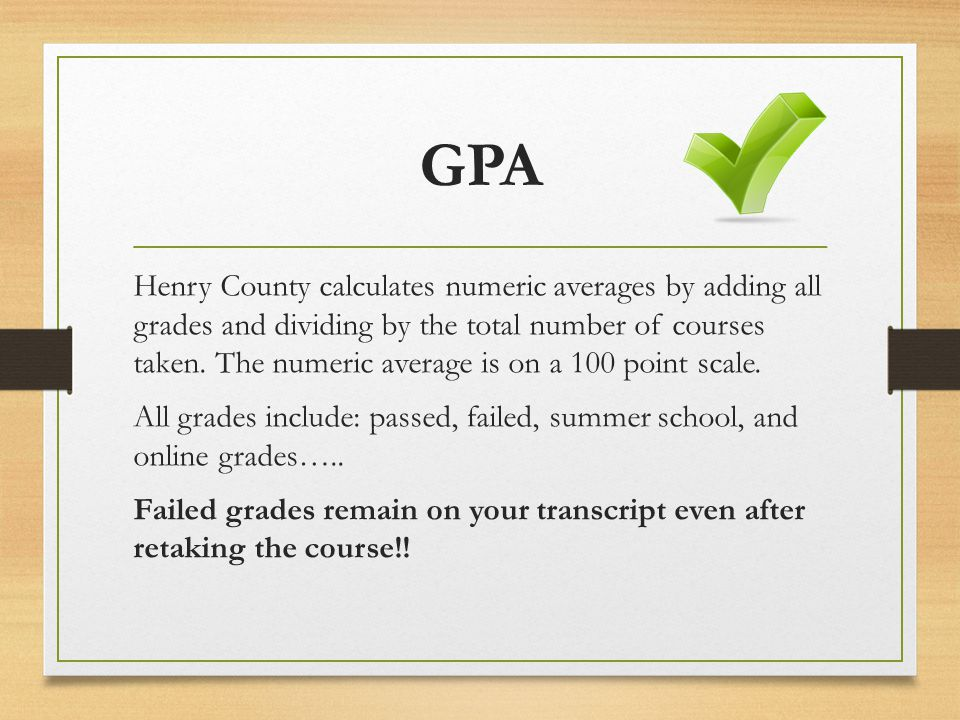 GPA Henry County calculates numeric averages by adding all grades and dividing by the total number of courses taken.