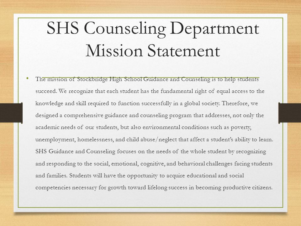 SHS Counseling Department Mission Statement The mission of Stockbridge High School Guidance and Counseling is to help students succeed.