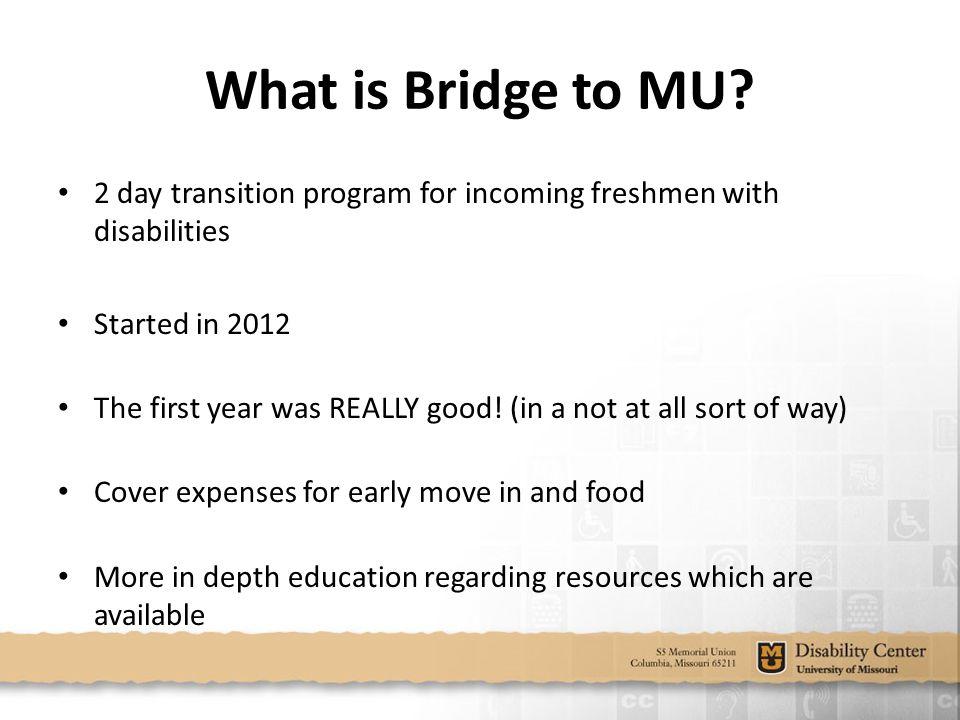 What is Bridge to MU.