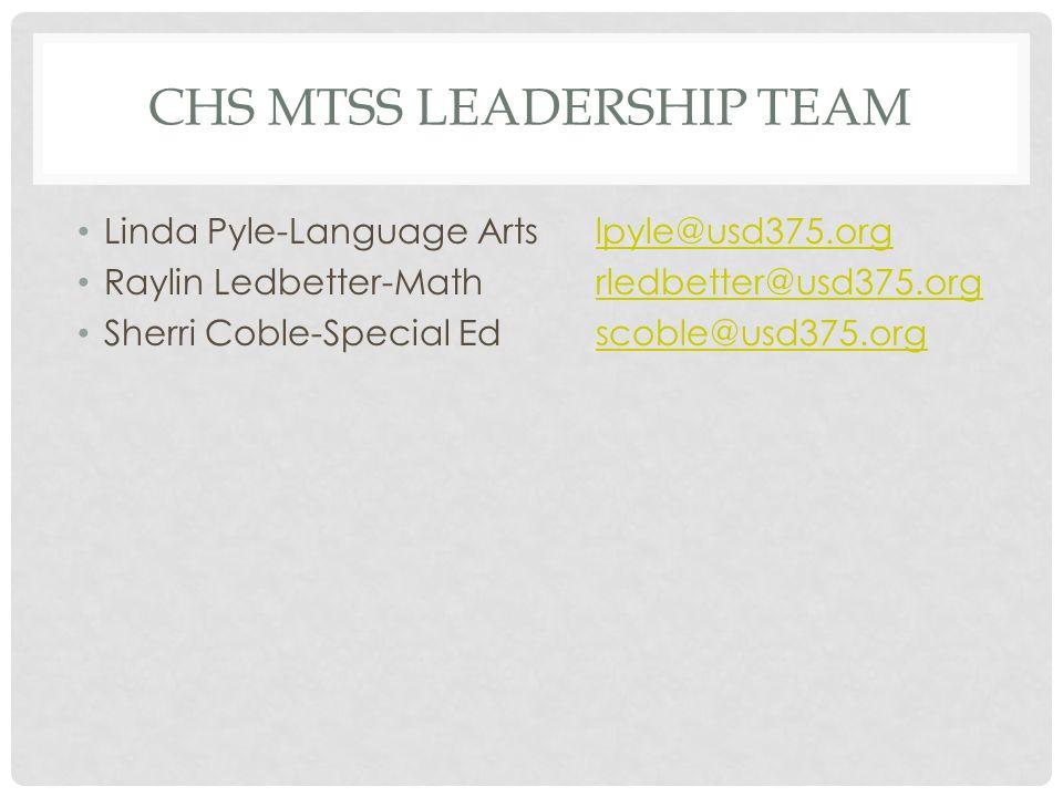 CHS MTSS LEADERSHIP TEAM Linda Pyle-Language Artslpyle@usd375.orglpyle@usd375.org Raylin Ledbetter-Mathrledbetter@usd375.orgrledbetter@usd375.org Sherri Coble-Special Edscoble@usd375.orgscoble@usd375.org