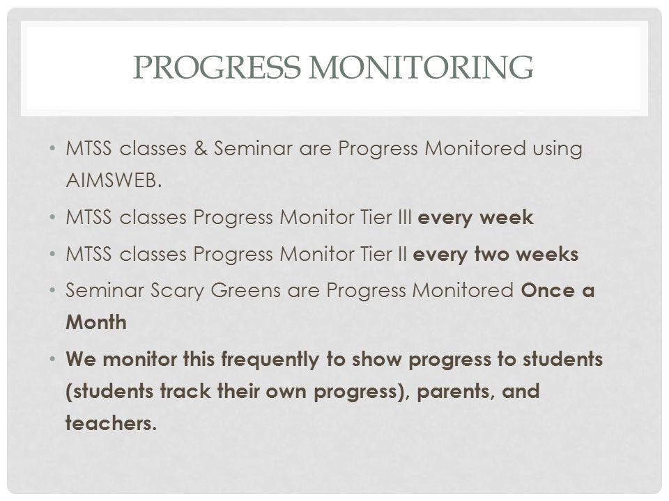 PROGRESS MONITORING MTSS classes & Seminar are Progress Monitored using AIMSWEB.
