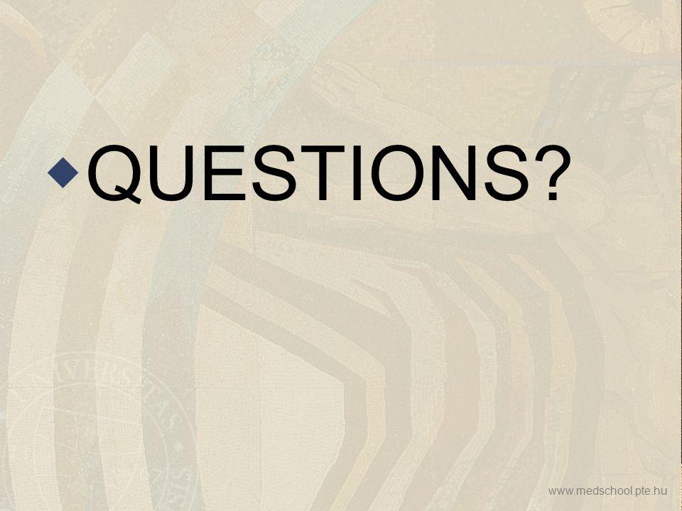 www.medschool.pte.hu  QUESTIONS?