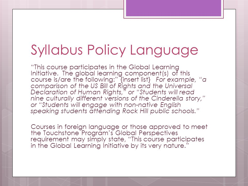 Syllabus Policy Language This course participates in the Global Learning Initiative.