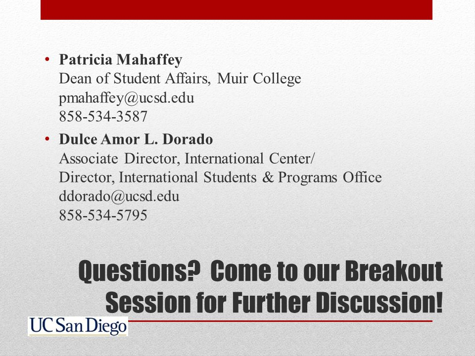 Questions. Come to our Breakout Session for Further Discussion.