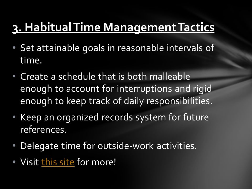 Set attainable goals in reasonable intervals of time.