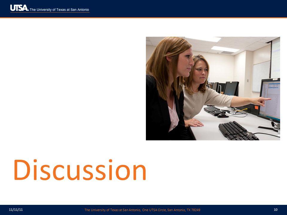 The University of Texas at San Antonio, One UTSA Circle, San Antonio, TX 78249 11/11/1110 Discussion
