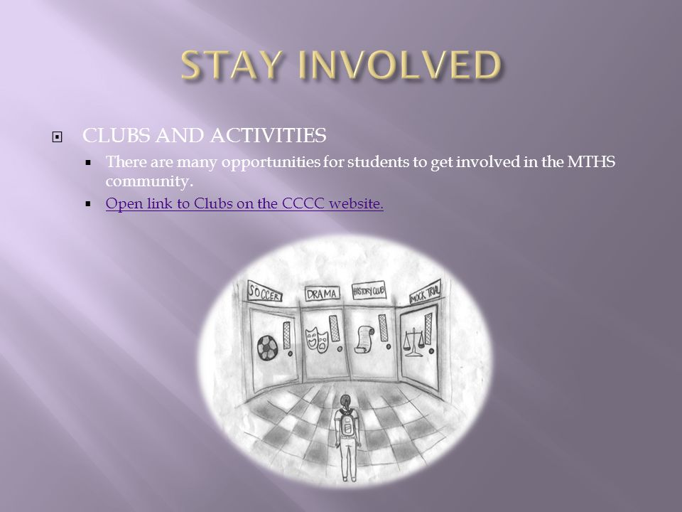  CLUBS AND ACTIVITIES  There are many opportunities for students to get involved in the MTHS community.