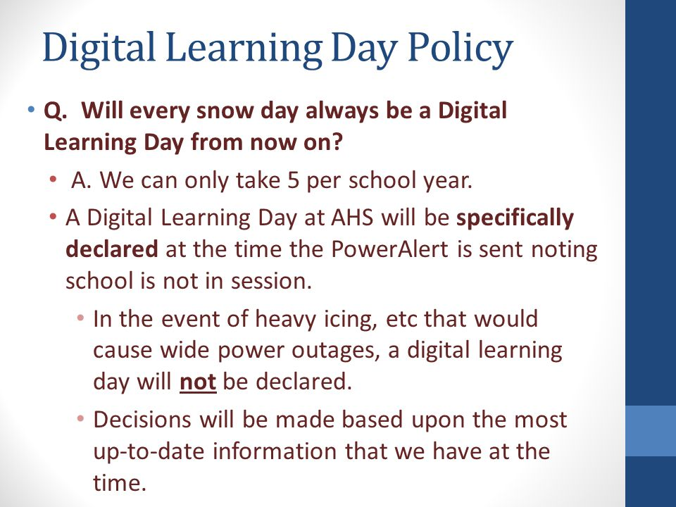 Digital Learning Day Policy Q. Will every snow day always be a Digital Learning Day from now on.