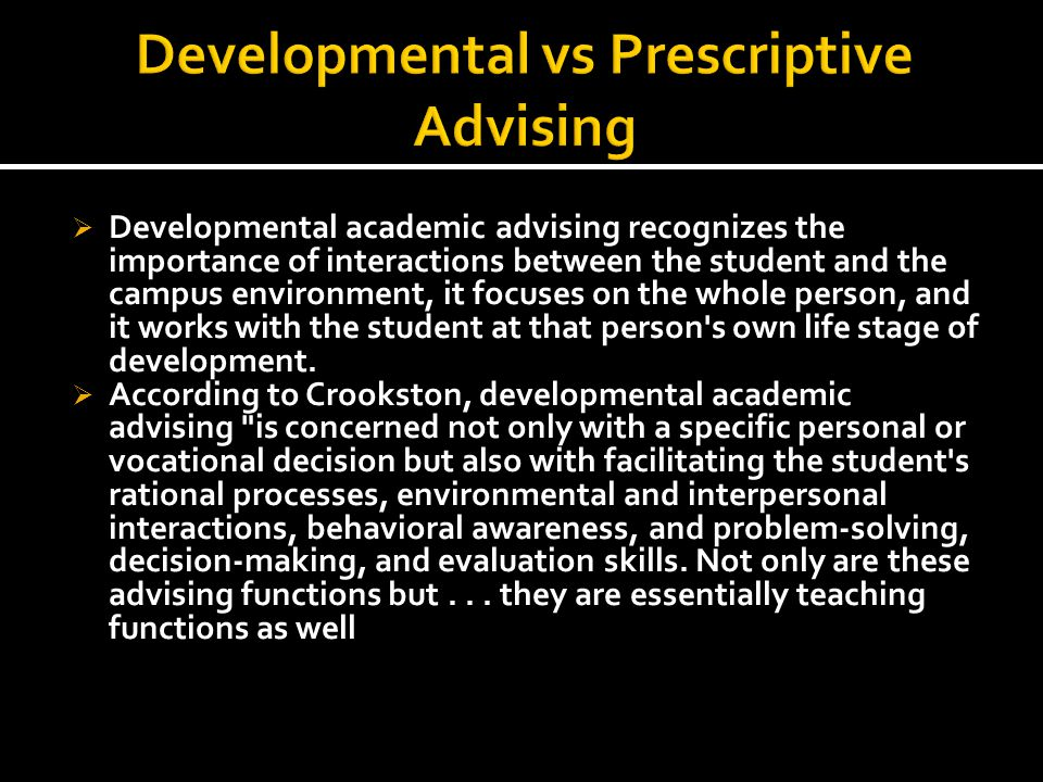  In his article, Crookson focuses on the difference between prescriptive and developmental advising.