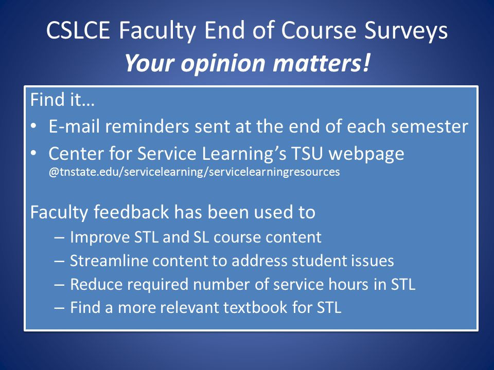 CSLCE Faculty End of Course Surveys Your opinion matters.