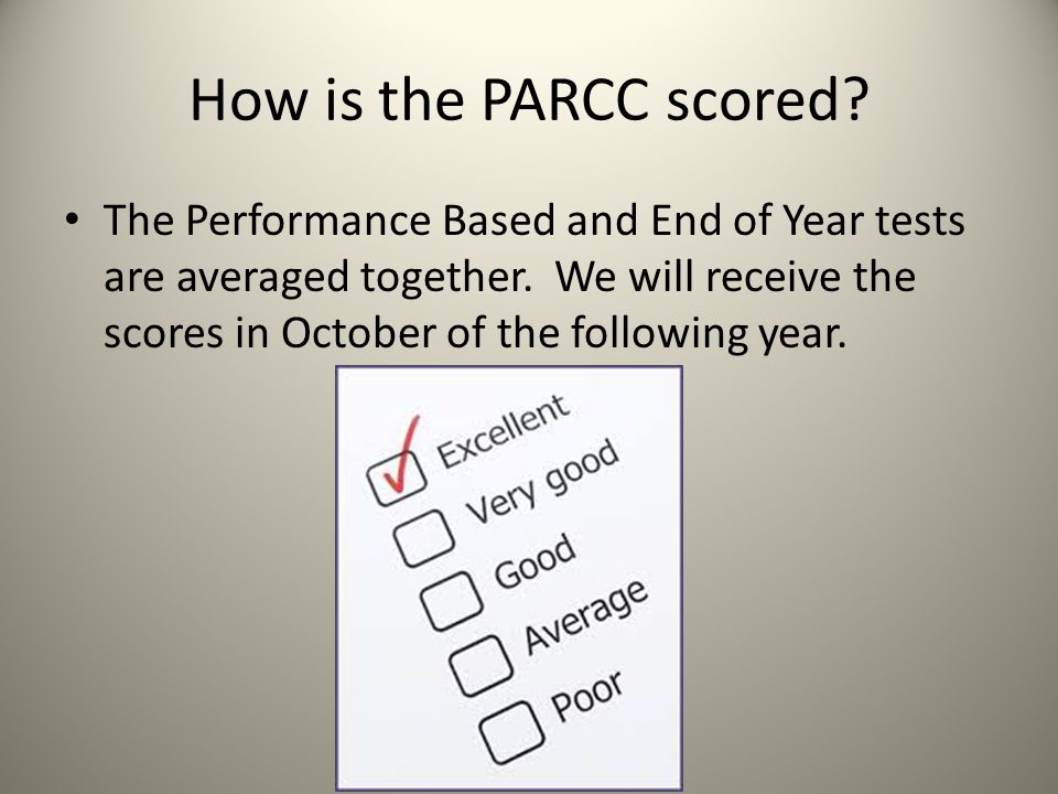 How is the PARCC scored. The Performance Based and End of Year tests are averaged together.