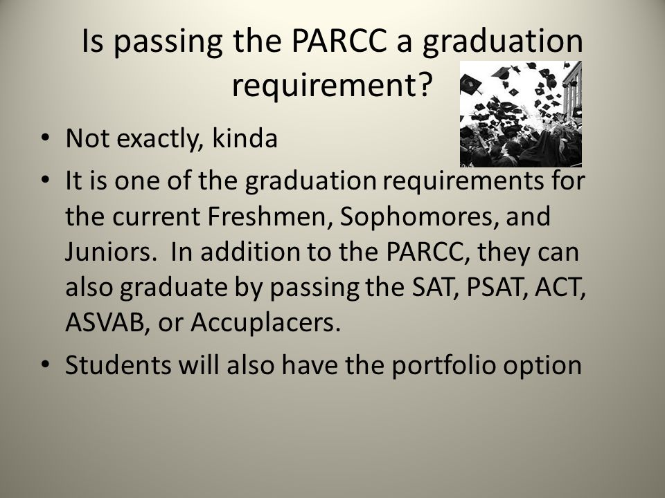 Is passing the PARCC a graduation requirement.