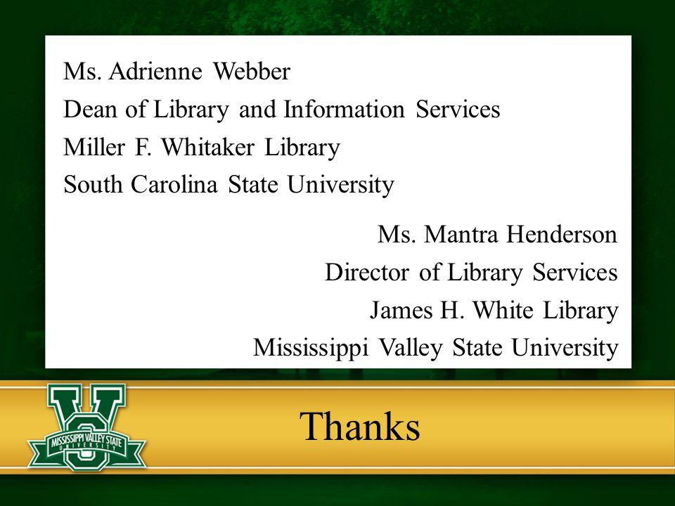 Thanks Ms. Adrienne Webber Dean of Library and Information Services Miller F.