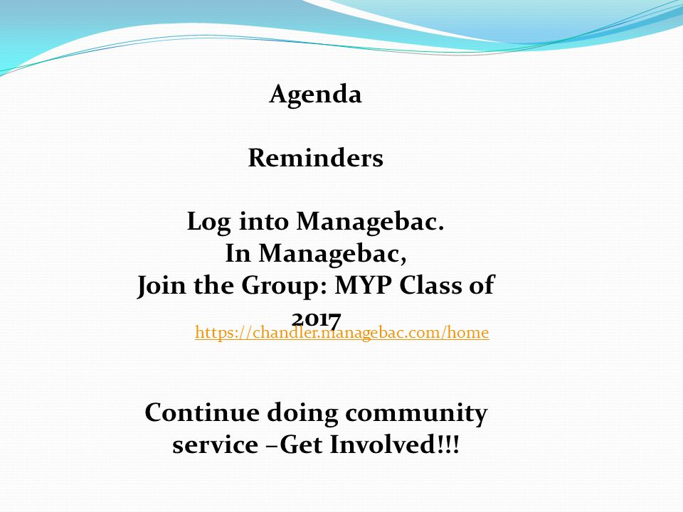Agenda Reminders Log into Managebac.